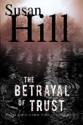 Betrayal of Trust A Chief Superintendent Simon Serailler Mystery