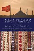 Turkey Unveiled A History of Modern Turkey