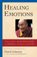 Healing Emotions Conversations with the Dalai Lama on Mindfulness Emotions & Health
