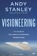 Visioneering Gods Blueprint for Developing & Maintaining Personal Vision