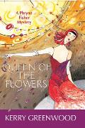Queen of the Flowers A Phryne Fisher Mystery