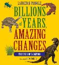 Billions of Years Amazing Changes The Story of Evolution