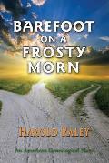Barefoot On A Frosty Morn: An American Genealogical Novel