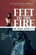 Feet to the Fire The Media After 9 11 Top Journalists Speak Out