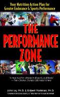 Performance Zone Your Nutrition Action Plan for Greater Endurance & Sports Performance