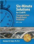 Six-Minute Solutions for Civil PE Transportation Depth Exam Problems