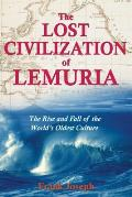 Lost Civilization of Lemuria The Rise & Fall of the Worlds Oldest Culture