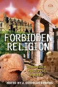 Forbidden Religion Suppressed Heresies of the West