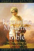 Feminine Mysteries in the Bible The Soul Teachings of the Daughters of the Goddess