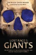 Lost Race of the Giants The Mystery of Their Culture Influence & Decline throughout the World