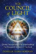 Council of Light Divine Transmissions for Manifesting the Deepest Desires of the Soul