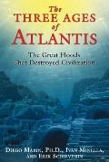 Three Ages of Atlantis The Great Floods That Destroyed Civilization