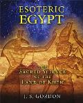 Esoteric Egypt The Sacred Science of the Land of Khem