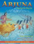 Arjuna The Gentle Warrior