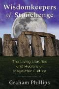 Wisdomkeepers of Stonehenge The Living Libraries & Healers of Megalithic Culture
