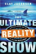 Ultimate Reality Show How Far Would You Go to Win $10 Million