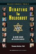 Debating the Holocaust: A New Look at Both Sides