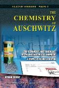 The Chemistry of Auschwitz: The Technology and Toxicology of Zyklon B and the Gas Chambers - A Crime-Scene Investigation