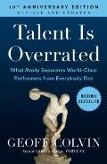 Talent Is Overrated What Really Separates World Class Performers from Everybody Else