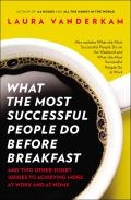 What the Most Successful People Do Before Breakfast & Two Other Short Guides to Achieving More at Work & at Home
