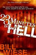 23 Minutes in Hell One Mans Story of What He Saw Heard & Felt in That Place of Torment