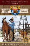 Ranch Life: Cowboys and Horses