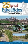 25 Great Bike Rides of the Twin Cities