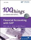Financial Accounting with SAP: 100 Things You Should Know About...