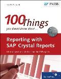 100 You Should Know About Reporting with SAP Crystal Reports