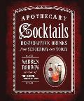 Apothecary Cocktails Restorative Drinks from Yesterday & Today