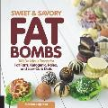 Sweet & Savory Fat Bombs 100 Delicious Sweet & Savory Treats for Fat Fasts Ketogenic Paleo & Low Carb Diets