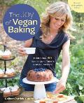 Joy of Vegan Baking Revised & Updated More than 150 Traditional Treats & Sinful Sweets