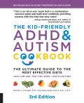 Kid Friendly ADHD & Autism Cookbook The Ultimate Guide to Diets that Work
