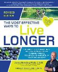 The Most Effective Ways to Live Longer, Revised: The Surprising, Unbiased Truth about What You Should Do to Prevent Disease, Feel Great, and Have Opti