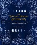 Witchs Herbal Apothecary Rituals & Recipes for a Year of Earth Magick & Sacred Medicine Making