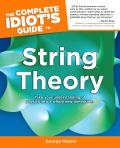 Complete Idiots Guide to String Theory