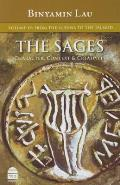 The Sages: Character, Context, & Creativity: Volume IV: From the Mishna to the Talmud