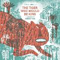 Tiger Who Would Be King