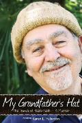 My Grandfathers Hat The Travels Of Habib Fakih A Memoir