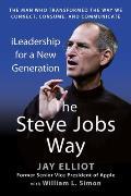 Steve Jobs Way iLeadership for a New Generation