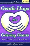 Gentle Hugs for Grieving Hearts
