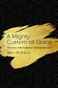 A Mighty Current of Grace: The Story of the Catholic Charismatic Renewal