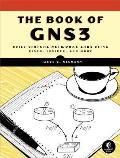The Book of GNS3: Build Virtual Network Labs Using Cisco, Juniper, and More