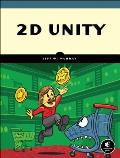 2D Unity Build Two Dimensional Games with the Worlds Most Popular Game Development