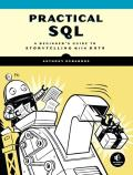 Practical SQL A Beginners Guide to Storytelling with Data