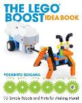 LEGO BOOST Idea Book 95 Simple Robots & Clever Contraptions