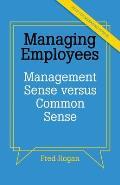 Managing Employees: Management Sense Versus Common Sense