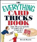 Everything Card Tricks Book Over 100 Amazing Tricks to Impress Your Friends & Family