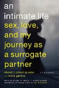 Intimate Life Sex Love & My Journey as a Surrogate Partner