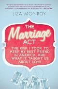 Marriage Act The Risk I Took to Keep My Gay Best Friend in America & What We Learned about Love